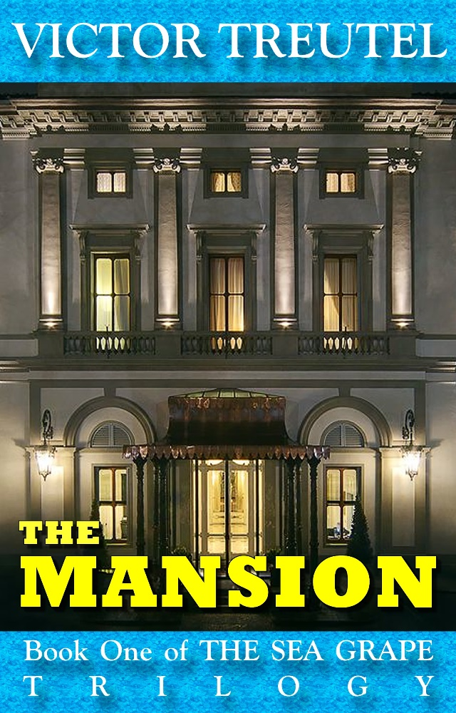 Book Cover: The Mansion: Book One of the Sea Grape Trilogy