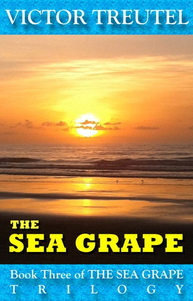 Book Cover: The Sea Grape: Book Three of the Sea Grape Trilogy