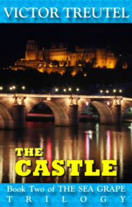 Book Cover: The Castle: Book Two of the Sea Grape Trilogy
