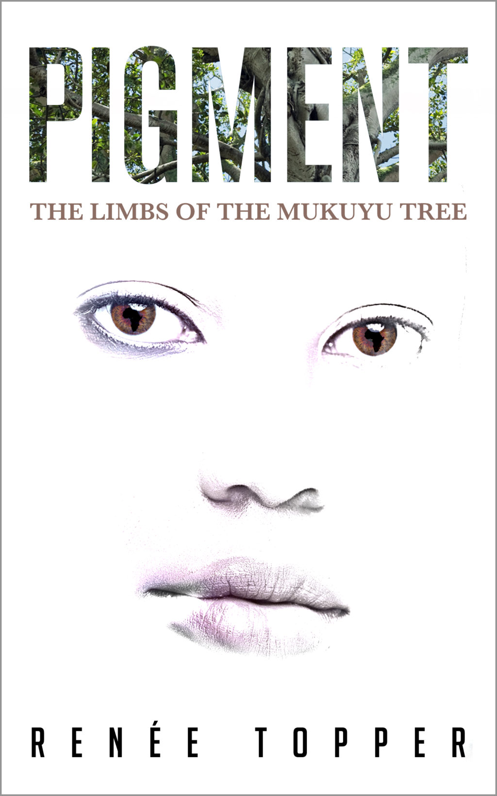 Book Cover: Pigment: The Limbs of the Mukuyu Tree